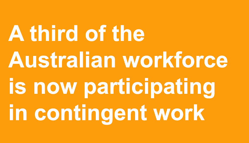 Employers in Australia are embracing the growing casualisation of the workforce, with greater than 30% of the Australian workforce now comprised of contingent workers.
